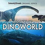CuriosityStream Unearths Incredible New Facts and Reveals a New Vision of Prehistoric Earth in The Amazing Dinoworld Miniseries