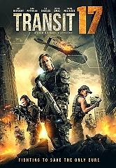 Vision Films Presents the Explosive Post-Apocalyptic Dystopian Future Film Transit 17; Available on Vod October 22 and DVD December 17, 2019-1200x1600