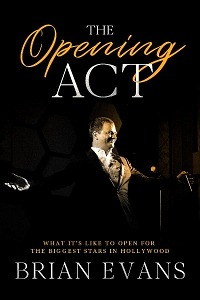 "Singer Brian Evans to Author Non-Fiction Autobiography, ""The Opening Act"""