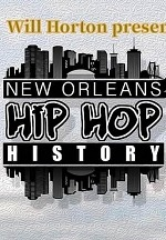 Legendary Filmmaker Will Horton Begins Production on New Media Platform NOLA Hip Hop History