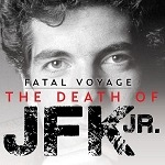 "True-Crime Blockbuster Podcast Series Fatal Voyage Launches It's Third Season: ""Fatal Voyage: The Death Of JFK Jr."""