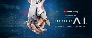 """YouTube Originals New Learning Series - """"The Age of A.I."""" - Hosted By Robert Downey Jr. releases New Episodes Weekly"""