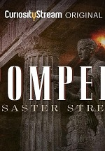 "CuriosityStream Unearths New Facts and Surprising Revelations in the World Premiere Documentary ""Pompeii: Disaster Street"""