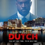A Manny Halley Production Releases Official Full Trailer For 'DUTCH,' An Urban Literature Cult Classic By Teri Woods