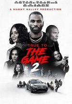 A Manny Halley Production Releases Official Full Trailer for 'TRUE TO THE GAME 2,' the Sequel to the Best-Selling Urban Novel by Teri Woods