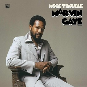 "Marvin Gaye's ""More Trouble"" Out Now"