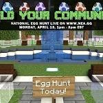 World's Largest Online Minecraft Egg Hunt Eggstravaganza to benefit Tyler Robinson Foundation Monday, April 13