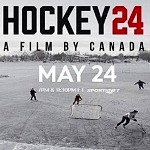 """Hockey 24"" Film to Premiere on May 24; Scotiabank's 90-Minute Documentary to Showcase 24 Hours of Hockey in Canada"