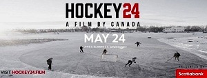 """""""Hockey 24"""" Film to Premiere on May 24; Scotiabank's 90-Minute Documentary to Showcase 24 Hours of Hockey in Canada"""