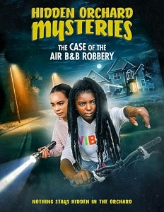 """Step Aside, Nancy Drew. There Are Two New Detectives in Town! Vision Films """"Hidden Orchard Mysteries: The Case of the Air B & B Robbery"""""""