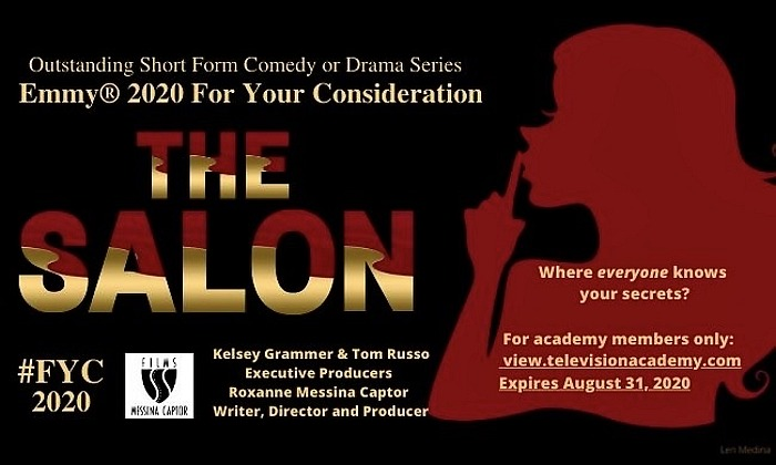 "Executive Producers Kelsey Grammer and Tom Russo Present Messina Captor Films' ""The Salon"" Digital Series for 2020 Emmy Award Consideration"