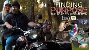 Award-winning Film FINDING PURPOSE: THE ROAD TO REDEMPTION Now Available on Amazon Prime