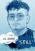 "12x Grammy Award Nominee, Lil Eddie, Releases Timely New Single, ""Still"""