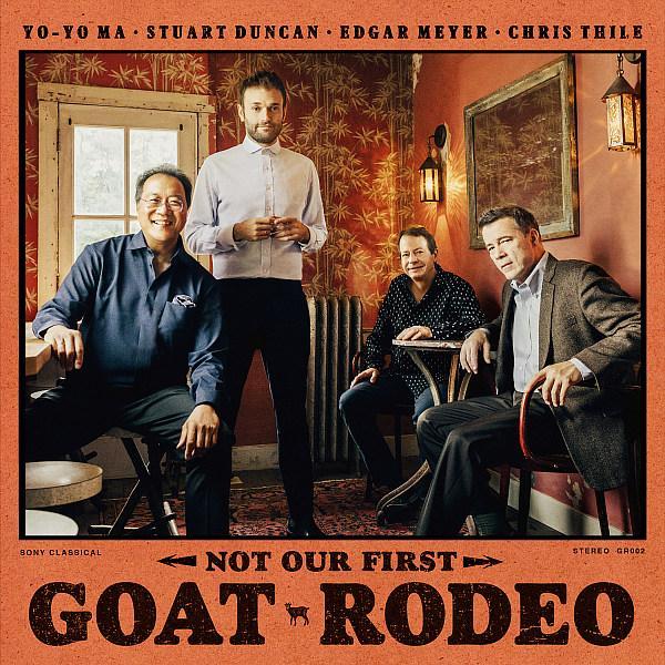 Yo-Yo Ma, Stuart Duncan, Edgar Meyer & Chris Thile Reunite Grammy Award-Winning Group For Not Our First Goat Rodeo Album Available Now