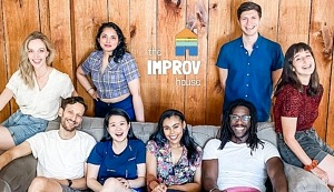 """Barrier-Breaking Comedy Show """"The Improv House"""" Quarantines Cast Together in the Middle of Nowhere - What Could Go Wrong?"""