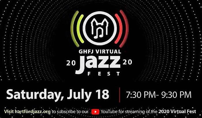 Greater Hartford Festival of Jazz Announces Streaming of 'GHFJ Virtual Jazz Fest'