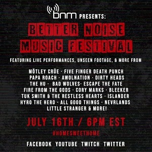 Better Noise Music Festival Airs July 16 In Association With LiveXLive