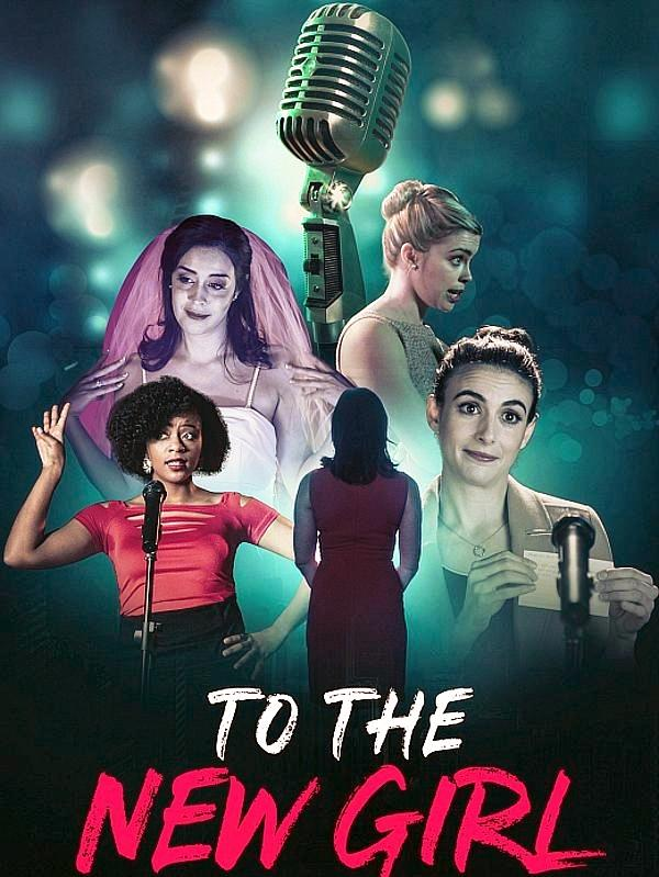 "Grab 'em by the Microphone! Independent Feature Film ""To the New Girl"" Releases on VOD"