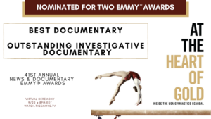 """""""At the Heart of Gold: Inside the USA Gymnastics Scandal"""" Receives Two Nominations for the 41st Annual News & Documentary Emmy Awards"""