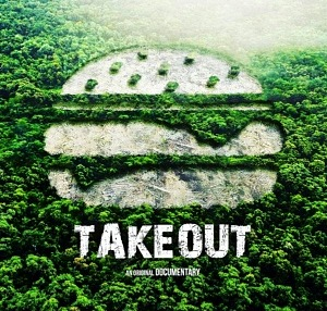 Takeout, the Documentary Uncovers the Devastating Impact Our Food Choices Have on the Destruction of the Amazon Forest