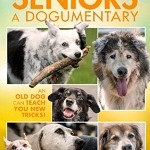 """Seniors, a Dogumentary"" Coming to DVD and VOD on September 29"
