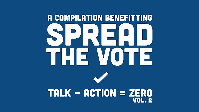 """Talk - Action = Zero Volume 2"" Compilation to Benefit Spread The Vote Featuring 50 Artists"