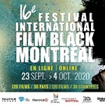 16th Montreal International Black Film Festival: 120 Films From 30 Countries + Impactful Special Events