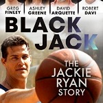 """Blackjack: The Jackie Ryan Story,"" The Story of Streetball Legend Jackie Ryan, Hits Digital, Video on Demand and Select Theatres October 30th"