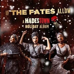 """If the Fates Allow: A Hadestown Holiday Album"" to Be Released November 20"