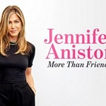 "America's Favorite Friend ""Jennifer Aniston: More Than Friends"" Arrives on Digital Just in Time for the Holidays"