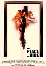 "TLG Motion Pictures Releases New Psychological Thriller ""The Place We Hide"" From Writer-Director Erik Bernard"