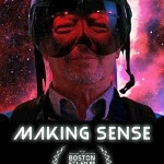 "Independent Feature Film ""Making Sense"" to Premiere at Boston Sci-Fi Film Festival"