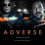 New Thriller ADVERSE starring Thomas Nicholas, Mickey Rourke, Sean Astin, Lou Diamond Phillips, and Penelope Anne Miller, in Select Theaters Feb 12
