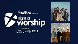 """Yamaha Night of Worship Offers Intimate and Inspirational Session with Jason Lovins Band and We The Kingdom for """"Believe in Music"""""""