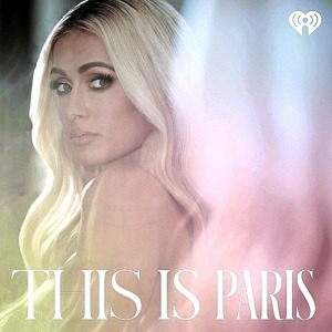 Paris Hilton and iHeartMedia Partner to Launch Innovative Podcasts and 'PodPosts'