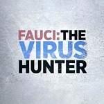 Fauci: The Virus Hunter