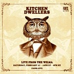 Kitchen Dwellers Live First-Ever Headlining Performance from the Wilma Saturday, February 27 via fans.live