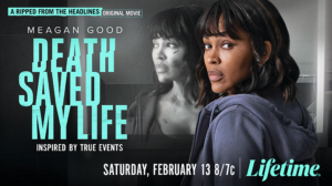 """Meagan Good Stars in """"Death Saved My Life"""" on Lifetime February 13"""