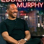 """Eddie Murphy: Laugh 'Til It Hurts"" Reveals Comedian's Triumphant Comeback"