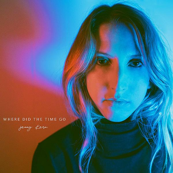 """NYC's Jenny Kern Releases New Single """"Where Did the Time Go"""" Today"""